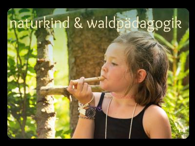 Naturkind Waldpädagogik mit Karin Angerer in Bayern nahe dem Chiemsee