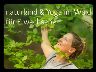 Naturkind Yoga im Wald für Erwachsene - Waldbaden